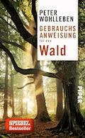 Gebrauchsanweisung für den Wald - Peter Wohlleben - E-Book