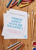 Fińskie dzieci uczą się najlepiej - Timothy D. Walker - ebook