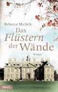 Das Flüstern der Wände - Rebecca Michéle - E-Book