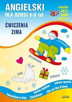 Angielski dla dzieci 6-8 lat. Ćwiczenia. Zima - Katarzyna Piechocka-Empel - ebook