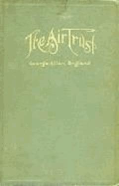 The Air Trust - George Allan England - ebook
