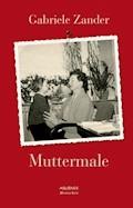 Muttermale - Gabriele Zander - E-Book