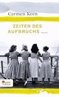 Zeiten des Aufbruchs - Carmen Korn - E-Book