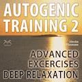 Autogenic Training 2 - Easy to Use Advanced Excersises of the German Self Relaxation Technique - Franziska Diesmann - Hörbüch