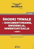 Środki trwałe – dokumentowanie, ewidencja i inwentaryzacja – część I - Izabela Motowilczuk - ebook