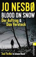 Blood on Snow. Der Auftrag & Das Versteck - Jo Nesbø - E-Book