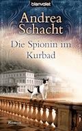 Die Spionin im Kurbad - Andrea Schacht - E-Book