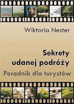 Sekrety udanej podróży - Wiktoria Nester - ebook