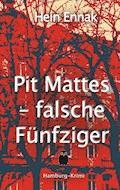 Pit Mattes - falsche Fünfziger - Hein Ennak - E-Book