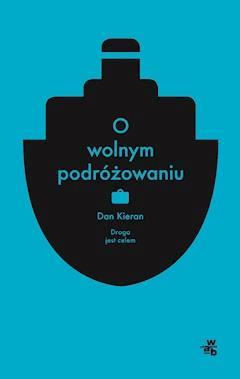 O wolnym podróżowaniu - Dan Kieran - ebook