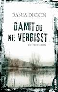 Damit du nie vergisst - Dania Dicken - E-Book