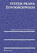 System prawa żywnościowego - Paweł Wojciechowski, Małgorzata Korzycka - ebook