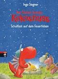 Der kleine Drache Kokosnuss - Schulfest auf dem Feuerfelsen - Ingo Siegner - E-Book