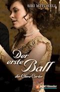 Der erste Ball der Clara Carter - Siri Mitchell - E-Book