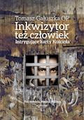 Inkwizytor też człowiek. Intrygujące karty Kościoła - Tomasz Gałuszka OP - ebook