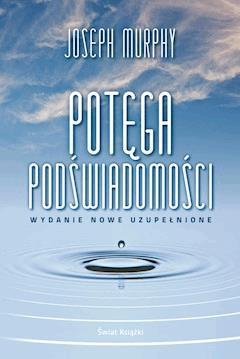Potęga podświadomości - Joseph Murphy - ebook