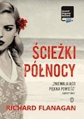Ścieżki Północy - Richard Flanagan - ebook