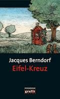 Eifel-Kreuz - Jacques Berndorf - E-Book