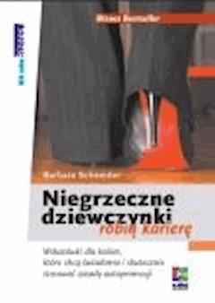 Niegrzeczne dziewczynki robią karierę - Schneider, Barbara - ebook