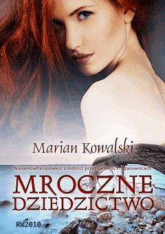 Mroczne dziedzictwo - Marian Kowalski - ebook