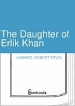 The Daughter of Erlik Khan - Robert Ervin Howard - ebook