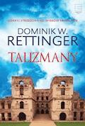 Talizmany - Dominik W. Rettinger - ebook