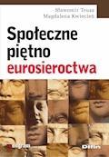 Społeczne piętno eurosieroctwa - Sławomir Trusz, Magdalena Kwiecień - ebook