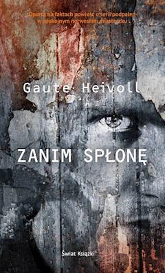 Zanim spłonę - Gaute Heivoll - ebook
