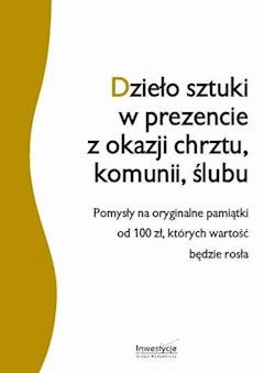 Dzieło sztuki w prezencie z okazji chrztu, komunii, ślub - Andrzej Boczkowski - ebook