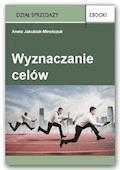 Wyznaczanie celów - Aneta Jakubiak-Mirończuk - ebook