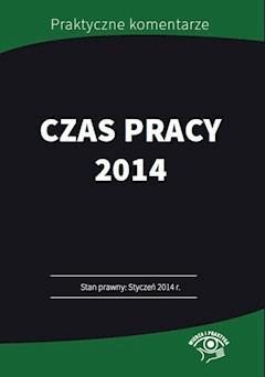 Czas pracy 2014 Przykłady, harmonogramy, wzory - Szymon Sokolik - ebook