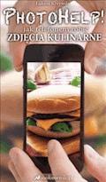 PhotoHelp! jak telefonem robić zdjęcia kulinarne - Łukasz Krzywda - ebook
