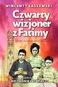 Czwarty wizjoner z Fatimy - Wincenty Łaszewski - ebook