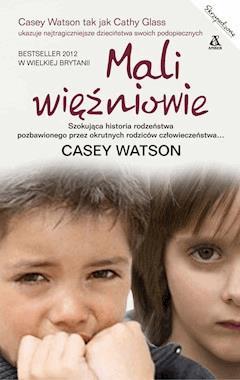 Mali więźniowie - Casey Watson - ebook