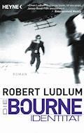Die Bourne Identität - Robert Ludlum - E-Book