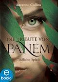Die Tribute von Panem. Tödliche Spiele - Suzanne Collins - E-Book