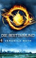 Die Bestimmung - Veronica Roth - E-Book
