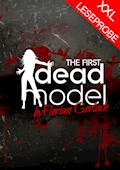 The First Dead Model XXL Leseprobe - Florian Gerlach - E-Book