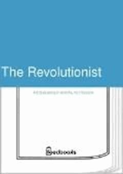 The Revolutionist - Mikhail Petrovich Artsybashev - ebook