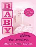 When she arrives - Drucie Anne Taylor - E-Book