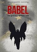 Babel, na granicy dobra i zła. Tom I Trylogii - Wiesław Mandryka (Bukowiński) - ebook