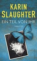 Ein Teil von ihr - Karin Slaughter - E-Book