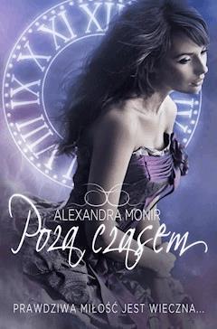 Poza czasem - Alexandra Monir - ebook