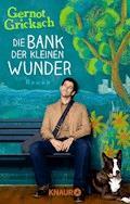 Die Bank der kleinen Wunder - Gernot Gricksch - E-Book