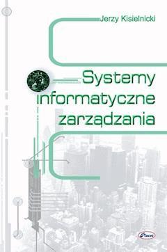 Systemy informatyczne zarządzania - Jerzy Kisielnicki - ebook