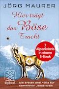 Hier trägt das Böse Tracht - Jörg Maurer - E-Book
