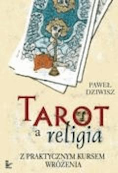 Tarot a religia  - Paweł Dziwisz - ebook