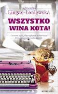 Wszystko wina kota! - Agnieszka Lingas-Łoniewska - ebook