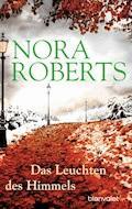 Das Leuchten des Himmels - Nora Roberts - E-Book