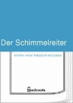 Der Schimmelreiter - Hans Theodor Woldsen Storm - ebook